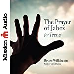 The Prayer of Jabez for Teens | Bruce Wilkinson