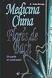 Medicina china y flores de Bach: Un puente en construcción (Terapias)