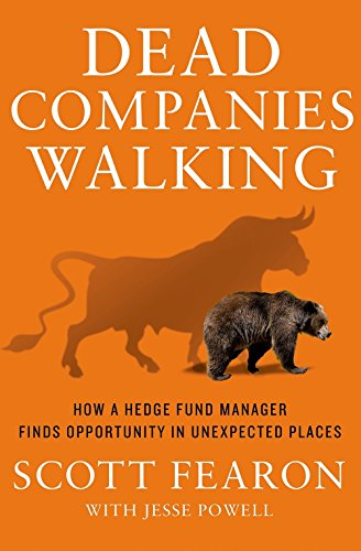 Dead Companies Walking: How A Hedge Fund Manager Finds Opportunity in Unexpected Places by Palgrave MacMillan Trade