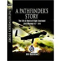 A Pathfinder's Story: The Life and Death of Flight Lieutenant Jack Mossop DFC DFM