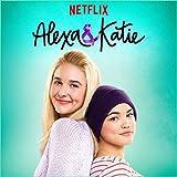 Alexa & Katie Main Title Theme (A Netflix Original Series)