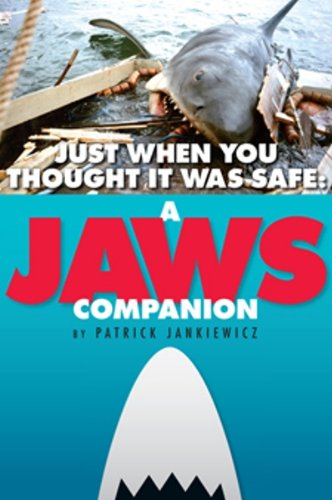 Just When You Trifle It Was Safe: A Jaws Companion