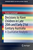 Decisions to Have Children in Late 20th and Early 21st Century Australia, Gordon Carmichael, 9400760787
