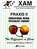 PRAXIS II Educational Media Specialist, XAM Staff, 1581970226