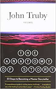 Image result for John Trudy's book, The Anatomy of Story: 22 Steps to Becoming a Master Storyteller