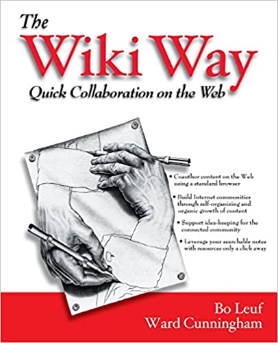 The Wiki Way: Quick Collaboration on the Web: Leuf, Bo, Cunningham ...