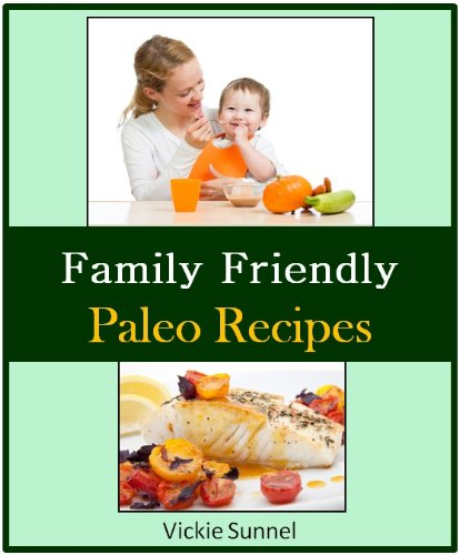 Download family friendly paleo recipes healthy recipe cookbook download family friendly paleo recipes healthy recipe cookbook paleolithic cookbook book pdf audio iddhefu78 forumfinder Image collections