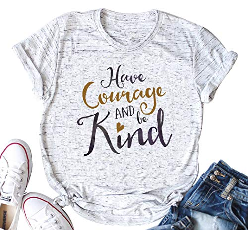 Have Courage and Be Kind T Shirt Women Casual Letter Print Short Sleeve Tops Tee (Large, White)