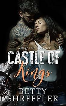 Castle of Kings: (A Kings MC Romance) by [Shreffler, Betty]