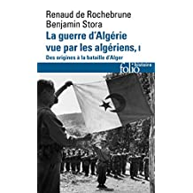 GUERRE D'ALGÉRIE VUE PAR LES ALGÉRIENS (LA) T.01