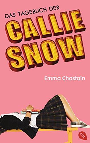 Das Tagebuch der Callie Snow (Die Callie Snow-Reihe 1) (German Edition) -