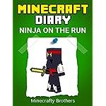 Minecraft: Minecraft Ninja on the Run (Unofficial Minecraft books, Minecraft Diary 1)