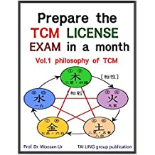 Prepare the TCM License exam in a month Vol.1: Chinese Medicine philosophy - California, NCCAOM, Canadian (TCM board exam)
