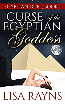 Curse of the Egyptian Goddess (Egyptian Duet Book 1) by [Rayns, Lisa]