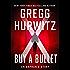 Buy a Bullet: An Orphan X Short Story (Evan Smoak)