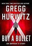 Buy a Bullet: An Orphan X Short Story