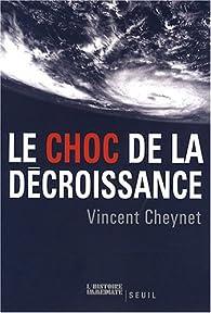 Le choc de la décroissance par Vincent Cheynet