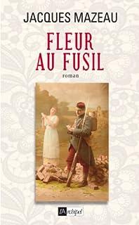Fleur au fusil, Mazeau, Jacques