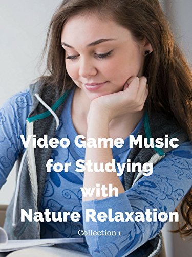 Video Game Music for Studying - Nature Relaxation - Collection 1