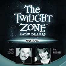 Night Call: The Twilight Zone Radio Dramas Radio/TV Program Auteur(s) : Richard Matheson Narrateur(s) : Mariette Hartley