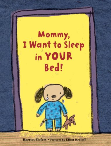 Read Online Mommy, I Want to Sleep in Your Bed! PDF ePub ebook