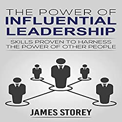 The Power of Influential Leadership