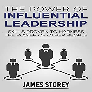 The Power of Influential Leadership Audiobook