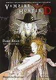 img - for Vampire Hunter D, Vol. 14: Dark Road, Parts 1 & 2 by Hideyuki Kikuchi (2010-06-01) book / textbook / text book