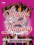 Strictly Come Dancing: The Official Behind-the-Scenes Guide to the Hit TV Series