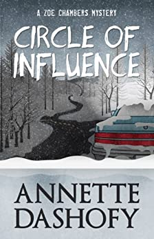 Circle of Influence (Zoe Chambers Mystery Series Book 1) by [Dashofy, Annette]