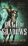 Game of Shadows: A Novel