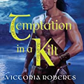 Temptation in a Kilt: Bad Boys of the Highlands, Book 1 | Victoria Roberts