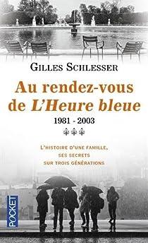 Saga parisienne, tome 3 : Au rendez-vous de l'heure bleue 1981/2003 par Schlesser
