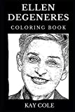 Ellen Degeneres Coloring Book: Legendary Founder of Ellen Show and Famous and Powerful Female Comedian, Actress and LGBT Spokesperson Inspired Adult Coloring Book (Ellen Degeneres Books)