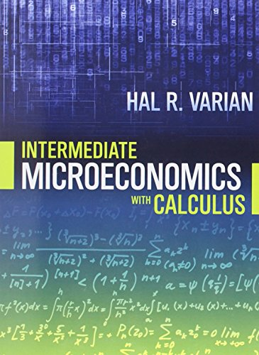 Intermediate Microeconomics with Calculus: A Modern Approach