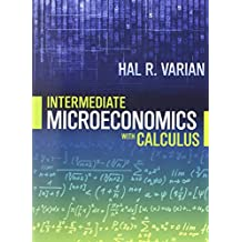 Intermediate Microeconomics with Calculus: A Modern Approach, Paperback Version: A Modern Approach