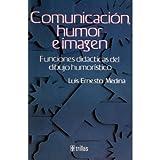 img - for Comunicaci n Humor e Imagen, Funciones Did cticas del Dibujo Humor stico book / textbook / text book