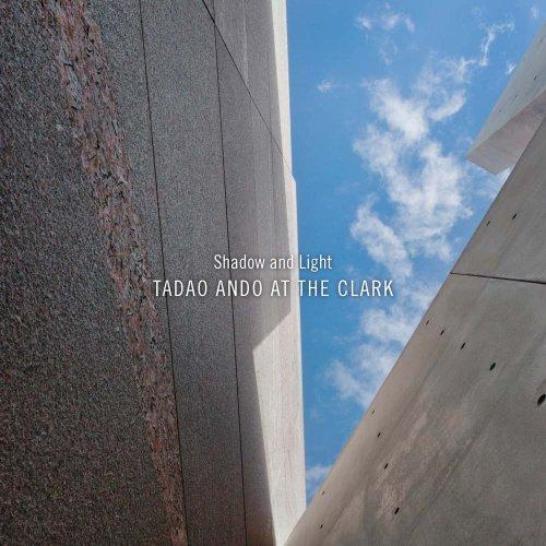 Shadow and Light: Tadao Ando at the Clark