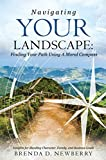 img - for NAVIGATING YOUR LANDSCAPE:: FINDING YOUR PATH USING A MORAL COMPASS book / textbook / text book