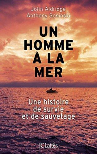 Un homme à la mer (Essais et documents) (French Edition)