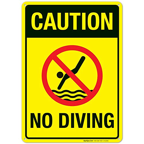 - Caution No Diving Sign, Pool Sign 10x14 Rust Free .40 Aluminum UV Printed, Easy to Mount Weather Resistant Long Lasting Ink Made in USA by SIGO SIGNS