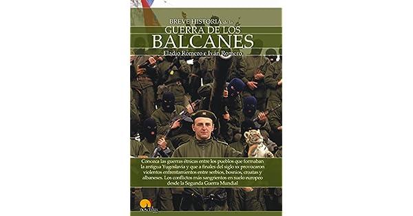 Amazon.com: Breve historia de la guerra de los Balcanes ...