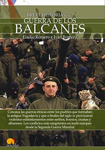 Breve historia  de la guerra de los Balcanes (Spanish Edition) [Eladio Romero - Ivan Romero] (Tapa Blanda)