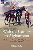 With the Cavalry to Afghanistan: The Experiences of a Trooper of H. M. 4th Light Dragoons During the First Afghan War
