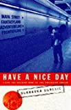Have a Nice Day: From the Balkan War to the American Dream