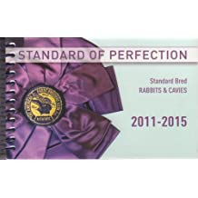 Standard of Perfection: Standard Bred Rabbits & Cavies 2011-2015