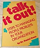 Talk It Out! : Four Steps to Managing People Problems in Your Organization, Dana, Daniel, 0874251222