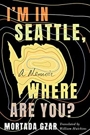 I'm in Seattle, Where Are You?: A Me