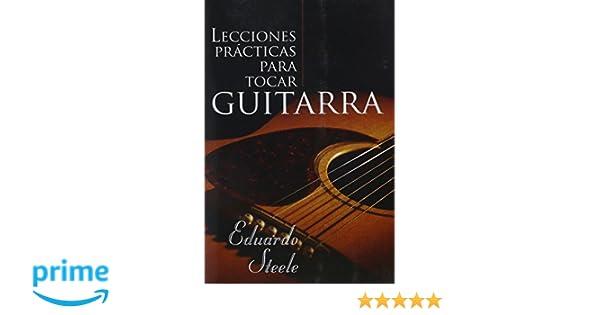 Lecciones Practicas Para Tocar Guitarra=Practical Lessons ...