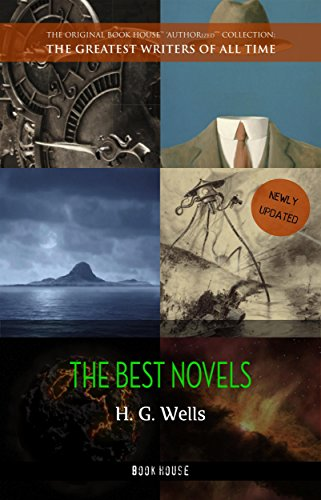 H. G. Wells: Best Novels (The Time Machine, The War of the Worlds, The Invisible Man, The Island of Doctor Moreau, etc)